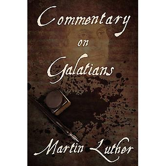 Commentary on Galatians by Luther & Martin