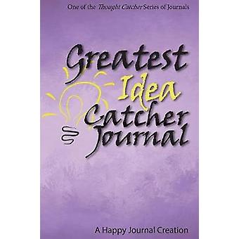 Greatest Idea Catcher Journal One of the Thought Catcher Series of Journals by Adams & L M