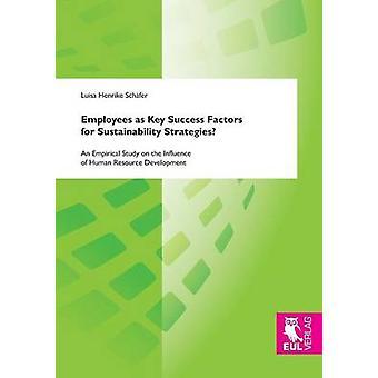 Employees as Key Success Factors for Sustainability Strategies by Schfer & Luisa Henrike