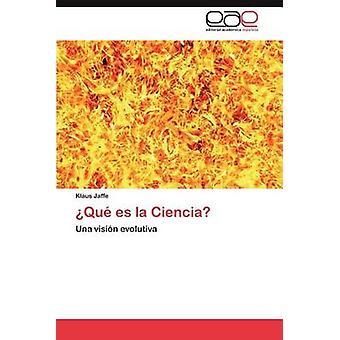 Que Es La Ciencia by Jaffe & Klaus
