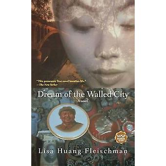 Dream of the Walled City by Fleischman & Lisa Huang