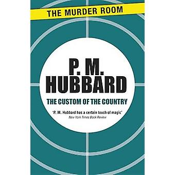 The Custom of the Country by Hubbard & P. M.