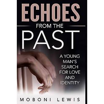 Echoes from the Past A Young Mans Search for Love and Identity by Lewis & MoBoni