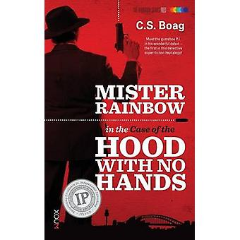 The Case of the Hood with No Hands by Boag & C. S.