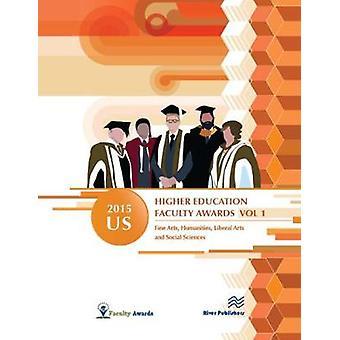 2015 U.S. Higher Education Faculty Awards Vol. 1 by Awards & Faculty