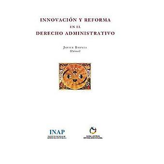 Innovacin y Reforma en el Derecho Administrativo. by Barnes & Javier