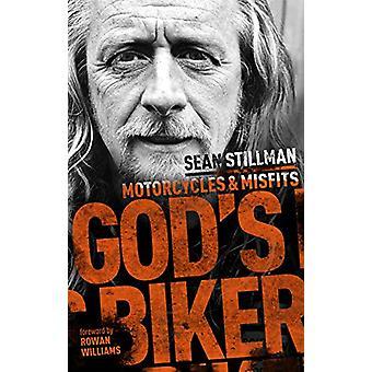 God's Biker - Motorcycles and Misfits by Sean Stillman - 9780281079421