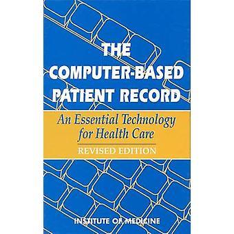 Die computerbasierte Patientenakte - eine unverzichtbare Technologie für die Gesundheit