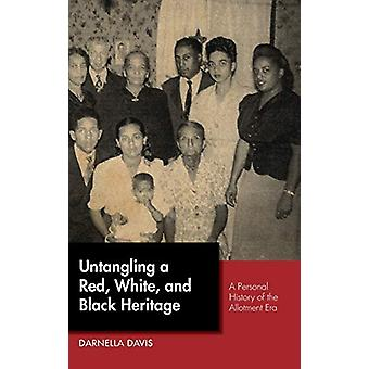 Untangling a Red - White - and Black Heritage - A Personal History of