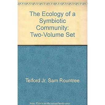 The Ecology of a Symbiotic Community - Two-Volume Set by Sam Rountree