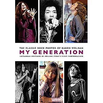 My Generation - The Classic Rock Photos of Baron Wolman - Instagram Pos