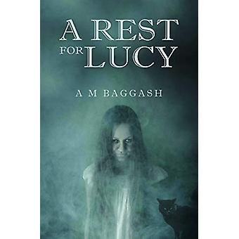 A Rest for Lucy by A. M. Baggash - 9781788302005 Book
