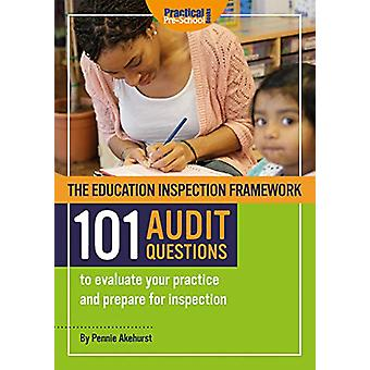 The Education Inspection Framework 101 AUDIT QUESTIONS to evaluate yo