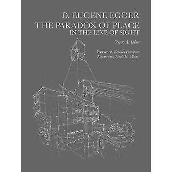 Dayton Eugene Egger - The Paradox of Place in the Line of Sight by Gre
