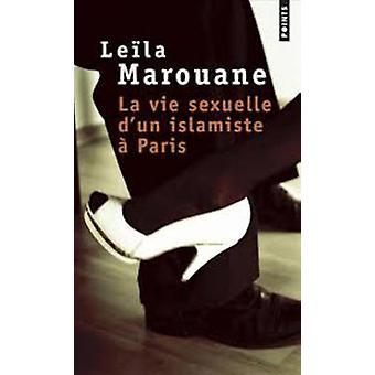 La Vie Sexuelle D'un Islamiste a Paris by Leila Marouane - 9782757808