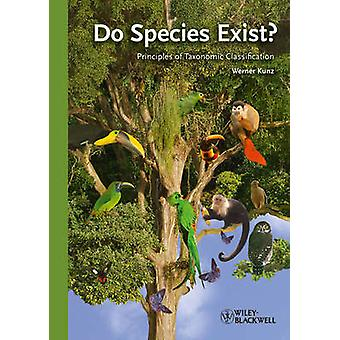 Do Species Exist? - Principles of Taxonomic Classification by Werner K