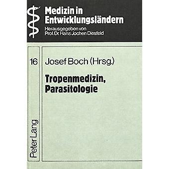 Tropenmedizin - Parasitologie - Trypanosomiasis - Malaria - Bilharzios