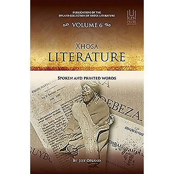 Xhosa literature - Spoken and printed words by Jeff Opland - 978186914