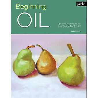 Portfolio Beginning Oil  Tips and techniques for learning to paint in oil by Jan Murphy