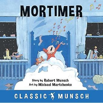 Mortimer by Munsch & Robert