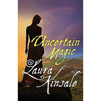 Uncertain Magic by Laura Kinsale - 9781497642157 Book