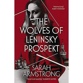 The Wolves of Leninsky Prospekt by Sarah Armstrong - 9781912240715 Bo