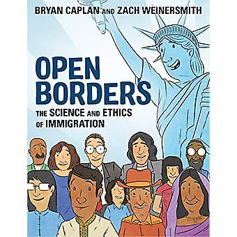 Open Borders - The Science and Ethics of Immigration by Bryan Caplan -
