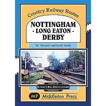 Nottingham - Long Eaton - Derby. by Vic Mitchell - 9781910356432 Book