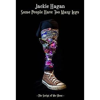 Some People Have Too Many Legs The Script of the Show by Hagan & Jackie