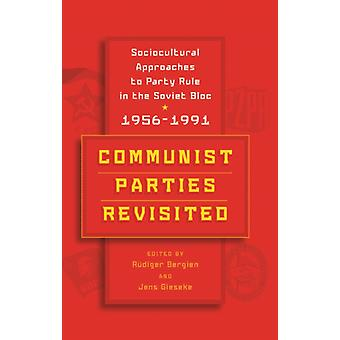 Communist Parties Revisited by Edited by Jens Gieseke Edited by R diger Bergien