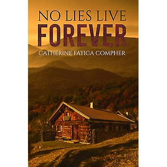 No Lies Live Forever by Catherine Fatica Compher
