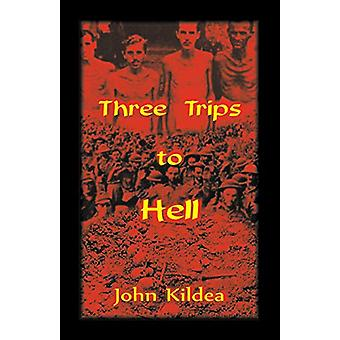 Three Trips to Hell by John Kildea - 9780788458101 Book