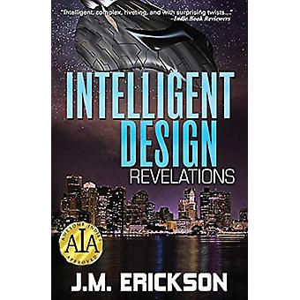 Intelligent Design - Revelations by J M Erickson - 9780987323170 Book