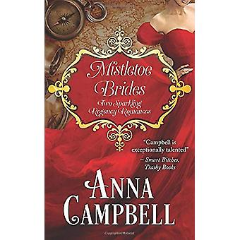Mistletoe Brides - Two Sparkling Regency Romances by Anna Campbell - 9