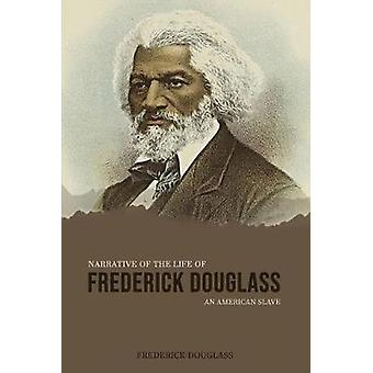 Narrative of the Life of Frederick Douglass - an American Slave by Fr