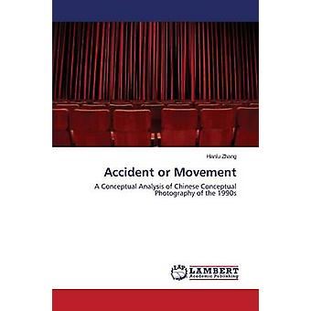 Accident or Movement by Zhang Hanlu - 9783659529290 Book