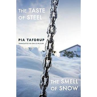 The Taste of Steel  The Smell of Snow