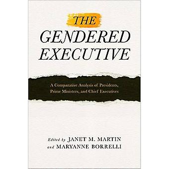 The Gendered Executive by Edited by Janet M Martin & Edited by Maryanne Borrelli