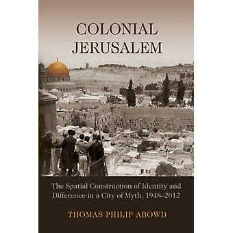 Colonial Jerusalem by Thomas Philip Abowd