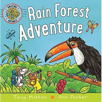 Amazing Animals Rain Forest Adventure by Tony Mitton & Ant Parker