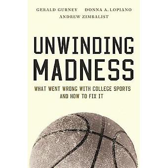 Unwinding Madness by Gerald GurneyDonna A. LopianoAndrew Zimbalist