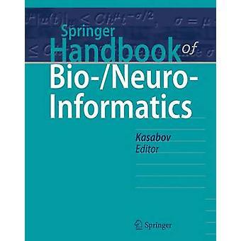 Springer Handbook of BioNeuroInformatics by Edited by Nikola Kasabov