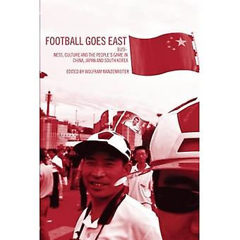 Football Goes East: The People's Game in China, Japan and Korea