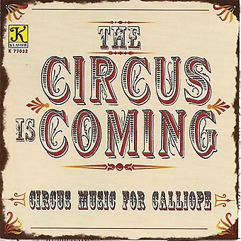 Calliope Music & Arrangements - Circus Is Coming [CD] USA import