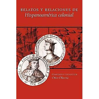 Relatos Y Relaciones De Hispanoamerica Colonial Otto Olivera - 978