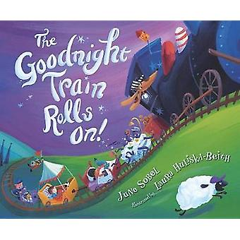 The Goodnight Train Rolls On! by The Goodnight Train Rolls On! - 9781