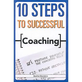 10 Steps to Successful Coaching by Sophie Oberstein - 9781562865443 B