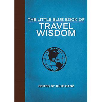 Das kleine blaue Buch Reisen Weisheit von Julie Ganz - 9781629144726 B