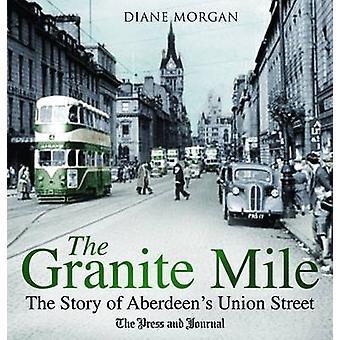 I granit Mile - historien om Aberdeens Union Street av Diane Morga
