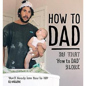 How to Dad by Jordan Watson - 9781877505850 Book